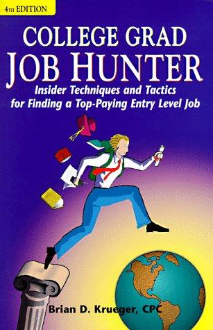 College Grad Job Hunter (College Grad Job Hunter, 4th ed)