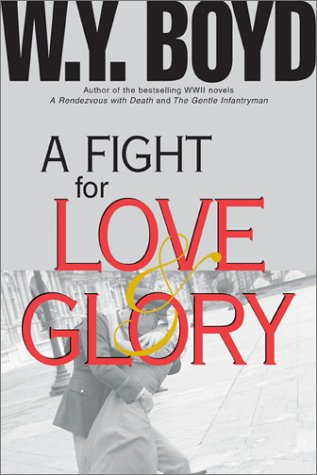 A Fight for Love & Glory Bill Boyd