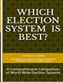 Which Election System is Best: A Comprehensive Comparison of World Wide Election Systems