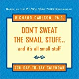 img - for Don?t Sweat the Small Stuff?and it's all small stuff: 2011 Day-to-Day Calendar book / textbook / text book