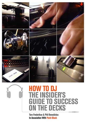 - How to DJ: The Insider's Guide to Success on the Decks