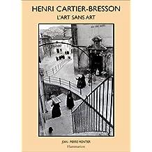 HENRI CARTIER-BRESSON : L'ART SANS ART