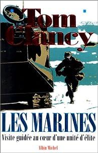 Les Marines. Visite guidée autour d'une unité d'élite par Tom Clancy