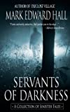 Servants of Darkness, Mark Hall, 1456382276