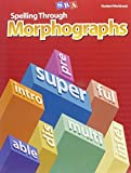 Spelling Through Morphographs - Student Workbook by Siegfried Engelmann, Robert Dixon (2007) Paperback