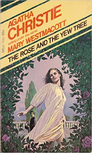 The Rose And The Yew Tree By Mary Westmacott
