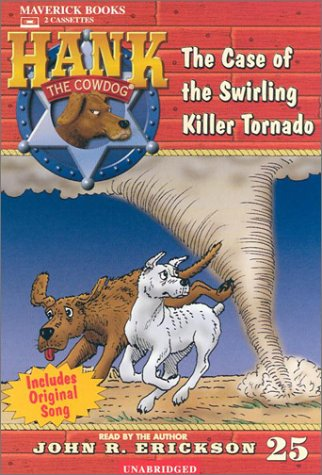 The Case of the Swirling Killer Tornado (Hank the Cowdog (Audio))