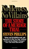 img - for No Heroes, No Villains: The Story of a Murder Trial book / textbook / text book