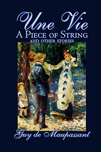 Une Vie, A Piece of String and Other Stories by Guy de Maupassant, Fiction, Classics, Short Stories