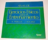 img - for Atlas de Ejercicios Fisicos Para El Entrenamiento (Spanish Edition) book / textbook / text book