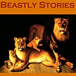 Beastly Stories: An Anthology of Classic Animal Tales | O. Henry,Mark Twain,W. W. Jacobs, Saki,Edgar Allan Poe,Ambrose Bierce,F. Anstey