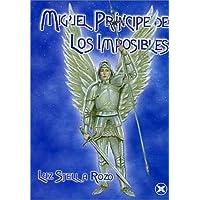 Miguel principe de los imposibles / Miguel Prince of the impossible