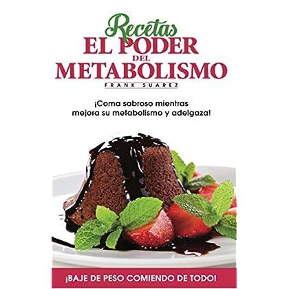 Recetas El Poder del Metabolismo: Â¡Coma sabroso mientras mejora su metabolismo y adelgaza! (Spanish Edition)