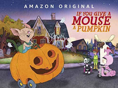 When Is A Halloween (If You Give a Mouse a Pumpkin)