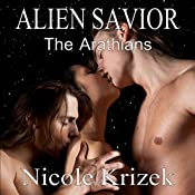 Alien Savior: The Arathians, Book 1 | Nicole Krizek