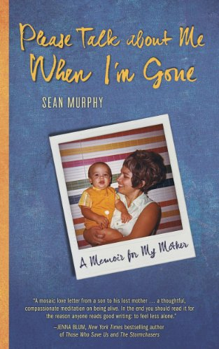 Please Talk about Me When I'm Gone: A Memoir for My Mother by [Murphy, Sean]