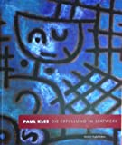 img - for Paul Klee: Die Erfullung Im Spatwerk/Fulfillment in the Late Work book / textbook / text book