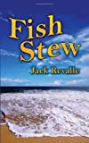 Fish Stew, Jack Revalle, 1425946038