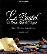 Le Pastel, or bleu du pays de Cocagne par Rufino