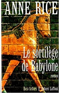 Le sortilège de Babylone par Rice