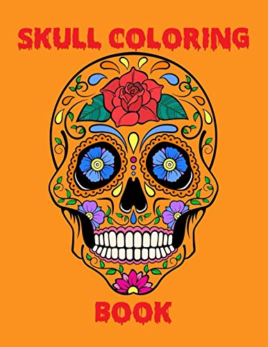 Skull Coloring Book: An Adult Stress Relieving Coloring Book filled with Various Skull Illustration
