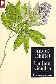 Un jour viendra par André Dhôtel
