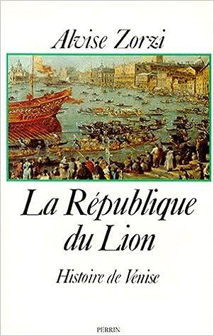 Téléchargement d'ebooks gratuits pour Android La République du Lion - Histoire de Venise by Alvise Zorzi PDF CHM ePub