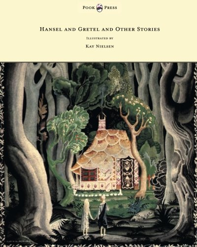 Hansel and Gretel and Other Stories by the Brothers Grimm - Illustrated by Kay Nielsen PDF