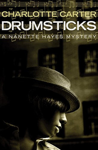Drumsticks (The Nanette Hayes Mysteries Book 3)