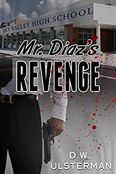 Mr. Diaz's Revenge by [Ulsterman, D.W.]