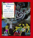 The Demon King and Other Festival Folktales of China, Carolyn Han, 0824817079