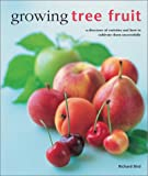 Growing Tree Fruit, Richard Bird, 0754811611