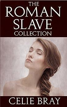 The Roman Slave Collection (English Edition) de [Bray, Celie]
