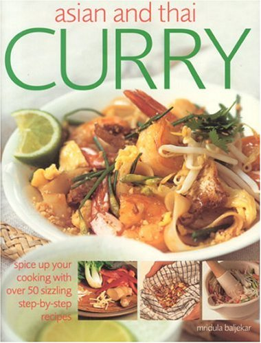 Asian and Thai Curry: Spice up Your Cooking With over 50 Sizzling Step-by-Step Recipes