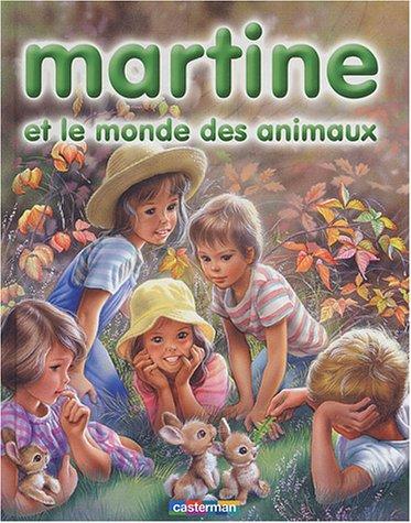 Martine ET Le Monde DES Animaux (1) (French Edition)
