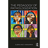 The Pedagogy of Pathologization: Dis/abled Girls of Color in the School-prison Nexus