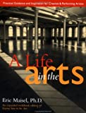 A Life in the Arts, Eric Maisel, 0874777666