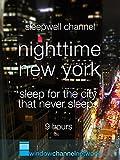Nighttime New York. Sleep for the City That Never Sleeps. 9 hours