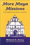 More Maya Missions: Exploring Colonial Chiapas