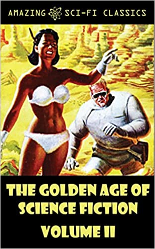 Read online The Golden Age of Science Fiction - Volume II PDF, azw (Kindle)