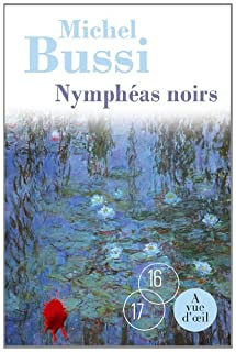 Nymphéas noirs, Bussi, Michel