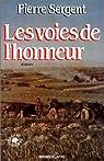 Les Voies de l'honneur, tome 1 par Sergent
