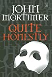 Quite Honestly, John Mortimer, 1585477869
