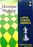 Henrique Mecking, Latin Chess Genius, Stephen W. Gordon, 0938650637