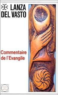 Commentaire de l'Évangile par Lanza Del Vasto