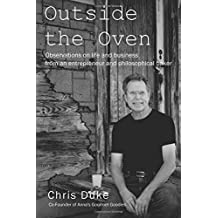 Outside the Oven: Observations on life and business from an entrepreneur and philosophical baker