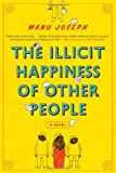 Image of The Illicit Happiness of Other People: A Novel