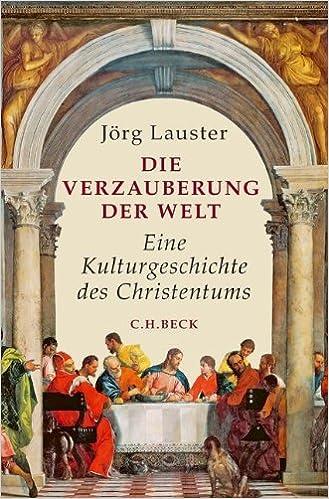 Bildergebnis für Die Verzauberung der Welt Eine Kulturgeschichte des Christentums