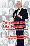Wrestlers Are Like Seagulls-From McMahon To McMahon