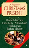 Regency Christmas Present, Carla Sue Kelly, 0451198778